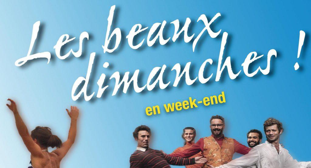 Les Beaux Dimanches en Week-end